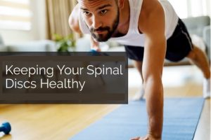 Keeping Your Spinal Discs Healthy 1