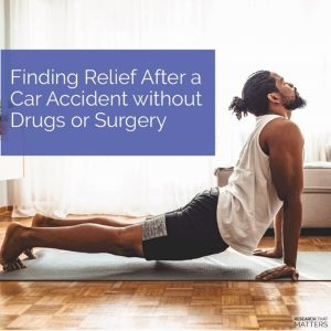 Finding Relief After a Car Accident Without Drugs or Surgery