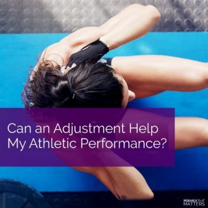 Can an Adjustment Help My Athletic Performance