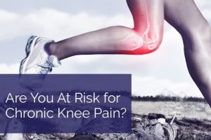 Are You at Risk for Chronic Knee Pain?
